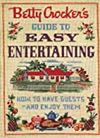 Betty Crocker's Guide to Easy Entertaining…