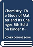 Brady, James E.: Chemistry: WITH Late Night Labs: The Study of Matter and Its Changes