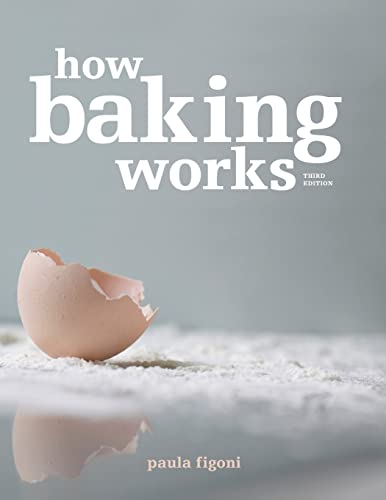 how-baking-works-exploring-the-fundamentals-of-baking-science-3rd-edition