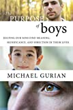 Gurian, Michael: The Purpose of Boys: Helping Our Sons Find Meaning, Significance, and Direction in Their Lives