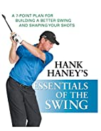 Hank Haney's Essentials of the Swing: A…