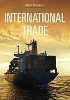 International Trade by John McLaren