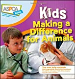 Furstinger, Nancy: Kids Making a Difference for Animals (ASPCA Kids)