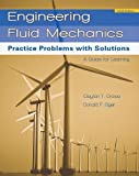 Crowe, Clayton T.: Engineering Fluid Mechanics: Practice Problems with Solutions