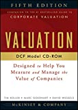 McKinsey & Company Inc.: Valuation DCF Model, CD-ROM: Designed to Help You Measure and Manage the Value of Companies, 5th Edition (Wiley Finance)