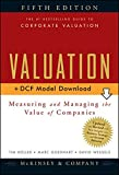 McKinsey & Company Inc.: Valuation, + Download: Measuring and Managing the Value of Companies, 5th Edition (Wiley Finance)