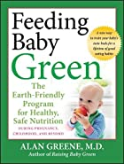 Feeding Baby Green: The Earth Friendly…