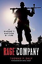 Rage Company: A Marine's Baptism By…