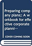 Jones, Harry: Preparing Company Plans: A Workbook for Effective Corporate Planning