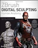 Spencer, Scott: ZBrush Digital Sculpting Human Anatomy