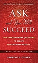 Ask and You Will Succeed: 1001 Extraordinary…