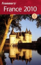 Frommer's Complete Guide: France by Darwin…