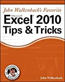 Walkenbach, John: John Walkenbach's Favorite Excel 2010 Tips and Tricks (Mr. Spreadsheet's Bookshelf)