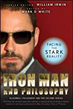 Iron Man and Philosophy: Facing the Stark…
