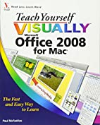 Teach yourself visually office 2008 for mac…