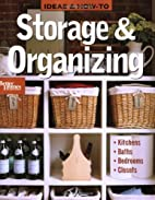 Ideas and How-To: Storage and Organizing…