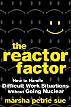 The Reactor Factor: How to Handle Difficult…
