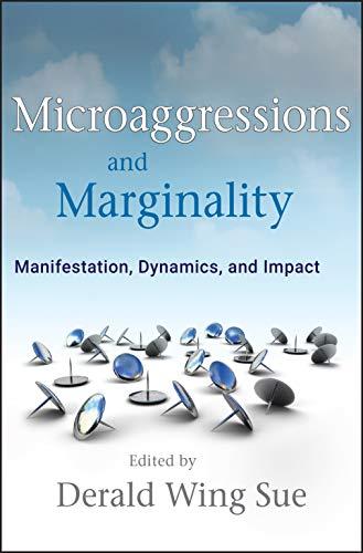 microaggressions-and-marginality-manifestation-dynamics-and-impact
