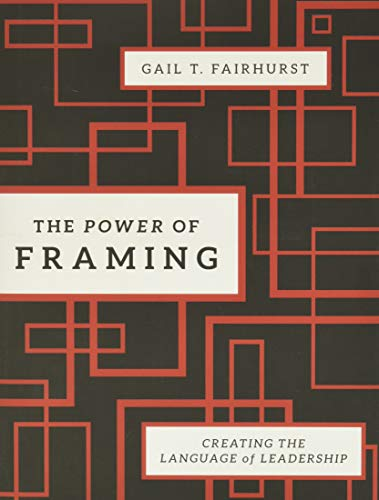 the-power-of-framing-creating-the-language-of-leadership
