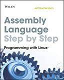 Duntemann, Jeff: Assembly Language Step-by-Step: Programming with Linux