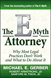 Gerber, Michael E.: The E-Myth Attorney: Why Most Legal Practices Don't Work and What to Do About It