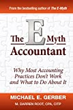 Gerber, Michael E.: The E-Myth Accountant: Why Most Accounting Practices Don't Work and What to Do About It (E-Myth Vertical)