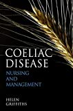 Griffiths, Helen: Coeliac Disease: Nursing Care and Management (Wiley Series in Nursing)