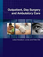 Outpatient, Day Surgery and Ambulatory Care…