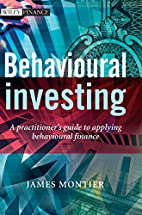 Behavioural Investing: A Practitioners Guide…