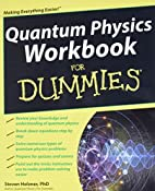 Quantum Physics Workbook For Dummies by…