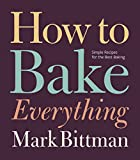 Bittman, Mark: How to Bake Everything
