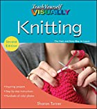 Teach Yourself Visually Knitting by Sharon…