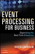 Event Processing for Business: Organizing…