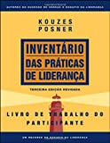 Kouzes, James M.: The Leadership Practices Inventory 3rd Edition, Participant's Workbook (Portuguese) (J-B Leadership Challenge: Kouzes/Posner) (Portuguese Edition)