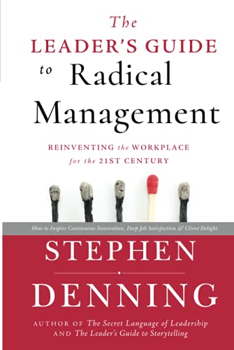 the-leaders-guide-to-radical-management-reinventing-the-workplace-for-the-21st-century