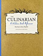 The Culinarian: A Kitchen Desk Reference by…