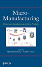 Micro-Manufacturing: Design and…