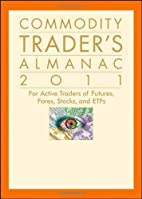 Commodity Trader's Almanac 2011: For Active…