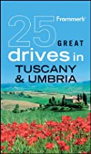 Frommer's 25 Great Drives in Tuscany &…