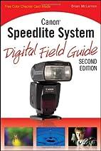 Canon Speedlite System Digital Field Guide…