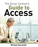 Alexander, Michael: The Excel Analyst's Guide to Access