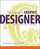 Heller, Steven: Becoming a Graphic Designer: A Guide to Careers in Design