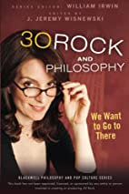 30 Rock and Philosophy: We Want to Go to…