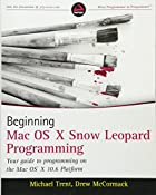 Beginning Mac OS X Snow Leopard Programming…