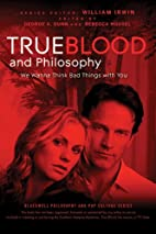 True Blood and Philosophy: We Wanna Think…