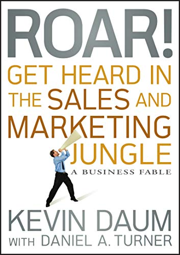 roar-get-heard-in-the-sales-and-marketing-jungle-a-business-fable
