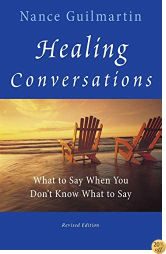 THealing Conversations: What to Say When You Don't Know What to Say
