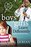 Gurian, Michael: Boys and Girls Learn Differently! A Guide for Teachers and Parents