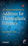 Fink, Johannes Karl: A Concise Introduction to Additives for Thermoplastic Polymers (Wiley-Scrivener)