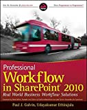 Galvin, Paul J.: Professional Workflow in SharePoint 2010: Real World Business Workflow Solutions
